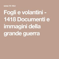 Fogli e volantini - 1418 Documenti e immagini della grande guerra