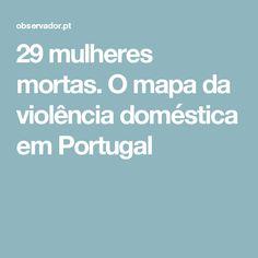 29 mulheres mortas. O mapa da violência doméstica emPortugal