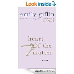 Heart of the Matter -  by Emily Giffin.