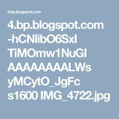 4.bp.blogspot.com -hCNIibO6SxI TiMOmw1NuGI AAAAAAAALWs yMCytO_JgFc s1600 IMG_4722.jpg