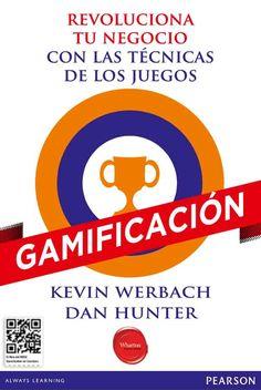 GAMIFICACIÓN Revoluciona tu negocio con las técnicas de los juegos Autores: Dan Hunter y Kevin Werbach   Editorial: Pearson  Edición: 1 ISBN: 9788490354575 ISBN ebook: 9788490351956 Páginas: 154 Área: Economia y Empresa Sección: Business