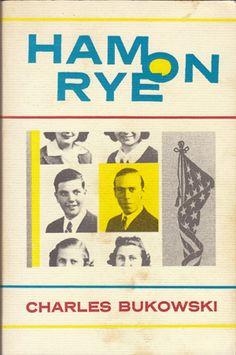 Ham On Rye, Bukowski