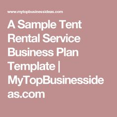A Sample Tent Rental Service Business Plan Template | MyTopBusinessideas.com