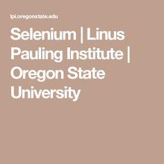 Selenium | Linus Pauling Institute | Oregon State University
