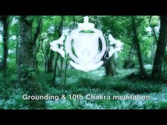 Grounding & 10th Chakra (Pearlescent) Meditation/Activation