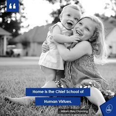 Home is the chief school of human virtues. - William Ellery Channing  #Quote #Home #SweetHomes #School