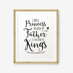 Bible Verse Printable, Revelation 19:16, I Am A Princess, Because My Father Is The King Of Kings, Girl Nursery Art, Scripture Printable