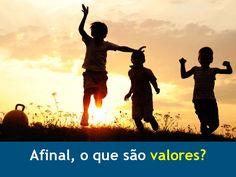 Valores: Afinal, o que são valores?