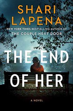 The End of Her: A Novel - Kindle edition by Lapena, Shari. Literature & Fiction Kindle eBooks @ Amazon.com.