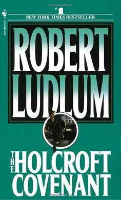 """Read """"The Holcroft Covenant A Novel"""" by Robert Ludlum available from Rakuten Kobo. The Fourth Reich is waiting to arise—and the only man who can stop it is about to sign its birth certificate. In 1945 th. I Love Books, Books To Read, The Bourne Identity, Robert Ludlum, Printing And Binding, Adventure Novels, First Novel, Coming Of Age, Any Book"""