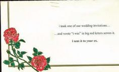 """I took one of our wedding invitations. and I wrote """"I win"""" in big red letters across it. Post Secret, The Secret, Sweet Revenge, I Got Married, I Win, Poetry Quotes, Make Me Happy, All About Time, I Am Awesome"""