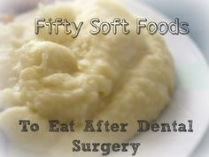 Just got teeth out? Eating can be hard. Here are some soft and easy to eat foods for those first few days.