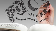 geniuses are made, not born