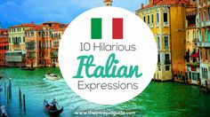 WATCH and Learn 10 Hilarious Everyday Italian Expressions