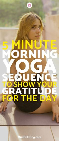 Doing morning yoga is a great way to start your day. This morning yoga sequence helps you show gratitude to the day you are about to conquer.