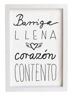 """Barriga llena, corazón contento.""   ""A full stomach makes a happy heart"".     I really love this Spanish Saying.   A good meal can really make you happy, as simple as that.      In the D.R., they say, ""Barriga llena, corazon feliz"". :)"