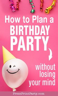 How to Plan a Birthday Party without Losing Your Mind - Press Print Party! Birthday Party Checklist, Birthday Party Planner, Birthday Party Themes, Birthday Recipes, Boy Birthday, Party Fail, Diy Party, Party Ideas, Carpe Diem