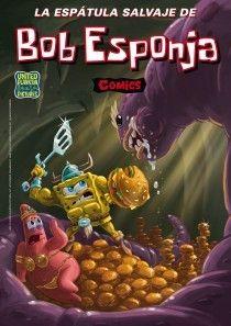 #guiadeveranoAB La espátula salvaje de Bob Esponja / Stephen Hillenburg (Bob Esponja ; 7)