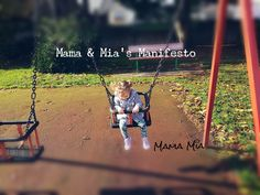 Mama & Mia set out their intentions for the blog; their fundamental beliefs and their aims in writing it manifesto style.