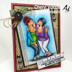 Laughed so hard…. I had tears running down my legs…card by Cheryl Valdez for the Simon Says stamp Blog using Art impressions.  June 2014