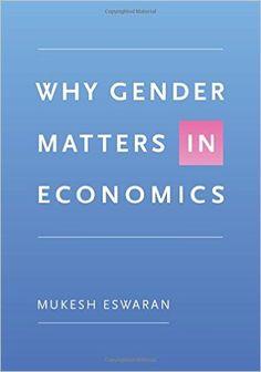 Why Gender Matters in Economics: Mukesh Eswaran: 9780691121734: Books - Amazon.ca