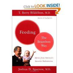 Feeding Your Child - The Brazelton Way: T. Berry Brazelton, Joshua Sparrow: 9780738209197: Amazon.com: Books