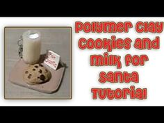(1) Polymer Clay Tutorial: Cookies & Milk On A Tray For Santa. - YouTube