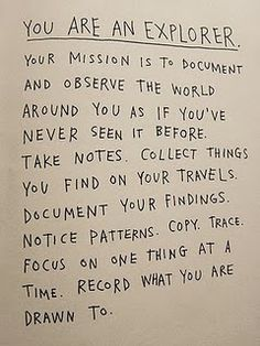 You are an explorer. Read this.   This pin is to save the original link for future inspirational use.