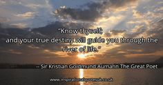 Sir Kristian Goldmund Aumann The Great Poet Quote - Know thyself. Inspirational Quotes, Words of wisdom Confucius Quotes, Poet Quotes, Life Quotes, Know Thyself, One Life, Life Images, The Fool, Get One, Forgiveness