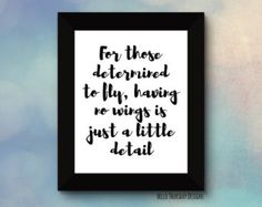 For Those Determined to Fly, Having no Wings is just a Little Detail // Typography Print // Nursery Print // 8x10
