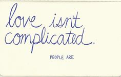 """At first, I read this as """"love isn't constipated. People are."""" and thought...aint that the truth..."""