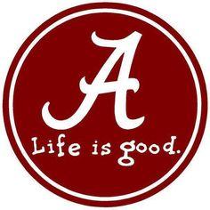 Alabama - Life is good.