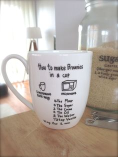Brownie in a cup! Great gift idea.Sharpie the instructions onto mug, add the dry ingredients, and wrap. cute gift!