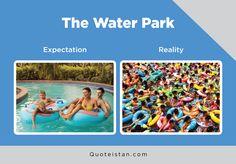 Expectation Vs Reality: The Water Park Haha Funny, Hilarious, Lol, Funny Fails, Funny Memes, Expectation Reality, Haha So True, Jokes And Riddles, Jokes Quotes