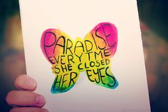 "Paradise - Coldplay      ""When she was just a girl...  She expected the world...  But it flew away from her reach so...  She ran away in her sleep...  And dreamed of  Para-para-paradise, Para-para-paradise, Para-para-paradise...  Every time she closed her eyes..."""