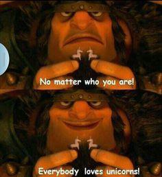 No matter who you are... UNICORNS!