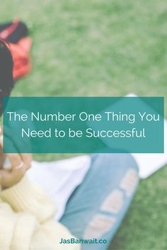 The Number One Thing You Need to be Successful - its not more hours, or better strategy - its all mindset. Click through to read and see what it is!