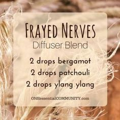 "Can I just say how grateful I am for essential oils?! This ""Frayed Nerves"" blend of bergamot, patchouli, and ylang ylang is the perfect thing to diffuse when you're stressed and on edge. by flora"