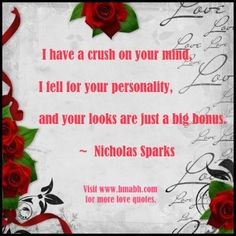 Good Morning Quotes for Him-I have a crush on your mind, I fell for your personality, and your looks are just a big bonus