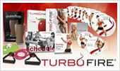 Turbo Fire! So forget the excuses. Forget the gym. Now the hottest fitness classes come to you. This 90-day weight loss and body slimming program will help you get the body you've always wanted, because it burns up to 9x more fat and calories than regular cardio.