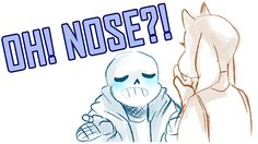 Oh Nose! (Undertale)