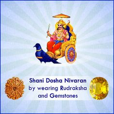 Shani carries the reputation of a giver as well as destroyer. We need to revere Shani to be blessed with riddance from problems and worries. Rudraksha and Gemstones are powerful entities for those undergoing the effects of Sade Sathi or Saturn return.