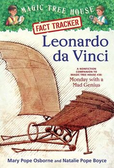 Magic Tree House Fact Tracker: Leonardo Da Vinci : A Nonfiction Companion to Monday with a Mad Genius 19 by Mary Pope Osborne and Natalie Pope Boyce Hardcover, Prebound) for sale online Art History Projects For Kids, History Books For Kids, Mary Pope Osborne, Da Vinci Inventions, Most Famous Paintings, Magic Treehouse, Renaissance Men, Chapter Books, Nonfiction