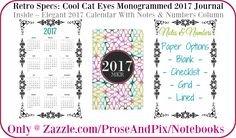 My future's so bright I gotta wear cat eyes. *** #2017Calendar #Notebooks #Planning4NewYear #Zazzle #Gifts #MadeInAmerica *** Add your monogram to the cover of this 2017 pocket journal; inside contains elegant 2017 calendar (front cover) with a matching Notes & Numbers section (back cover). *** Only @ Prose & Pix