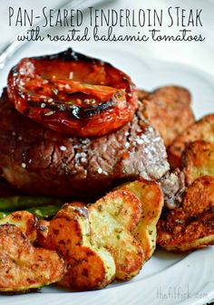 Pan Seared Beef Tenderloin Steak with Roasted Balsamic Tomatoes - Looking for a Valentine Dinner idea?  TheFitFork.com
