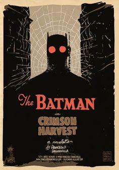 "THE BATMAN ~~ ""CRIMSON HARVEST"" by Francesco Francavilla"