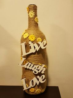 Live Laugh Love Wine Bottle Decor  $35, free shipping! Visit my Etsy account: NQsCrafts