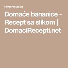 Domaće bananice - Recept sa slikom | DomaciRecepti.net