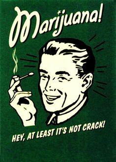 Marijuana....yyeeaaa