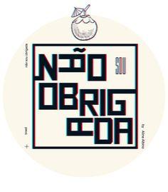 Arte NãO SOU OBRIGADA - 3D de By Aline Albino | Disponível em camiseta, poster, almofada e caneca. Só na @toutsbrasil